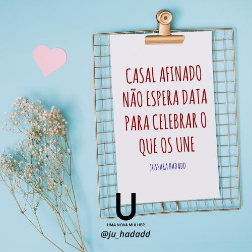 """Casal afinado não espera data para celebrar o que os une.   Artigo """"Todo dia é dia de namorar"""" - por Jussara Hadadd"""