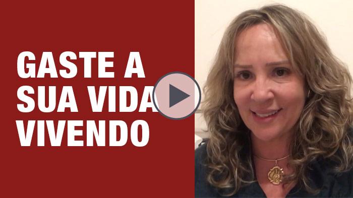 Vídeo | Gaste a sua vida vivendo com sabedoria - por Jussara Hadadd