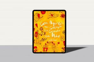 eBook - Com Aquilo na Cabeça e o Coração na Mão - por Jussara Hadadd