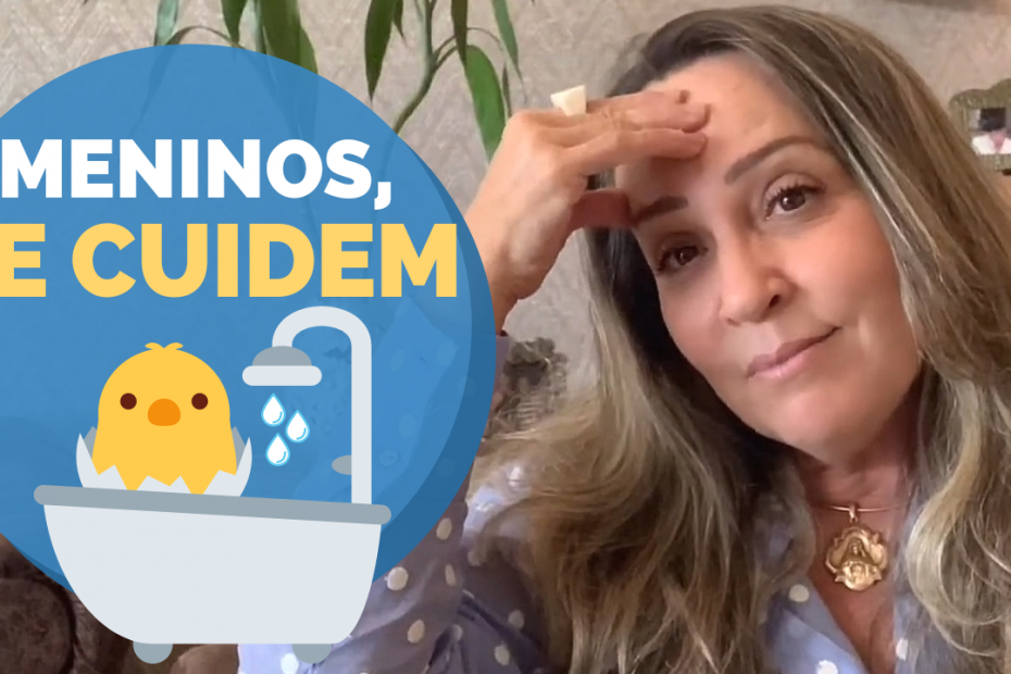 Vídeo: Meninos, se cuidem - por Jussara Hadadd