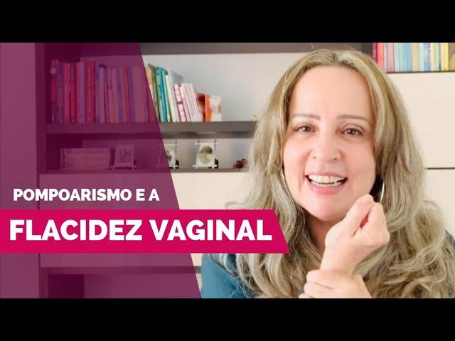 Vídeo | Como o Pompoarismo pode ajudar na flacidez vaginal - Caminhos do Pompoarismo - por Jussara Hadadd