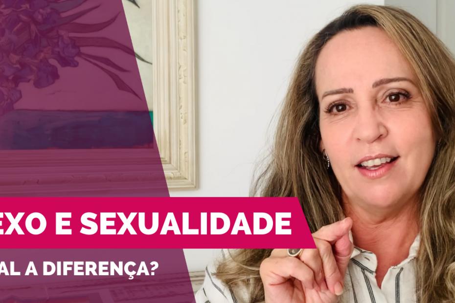Vídeo | Sexo e Sexualidade: qual a diferença? - por Jussara Hadadd