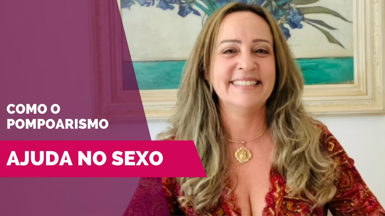 Vídeo   Como o pompoarismo melhora o sexo – por Jussara Hadadd
