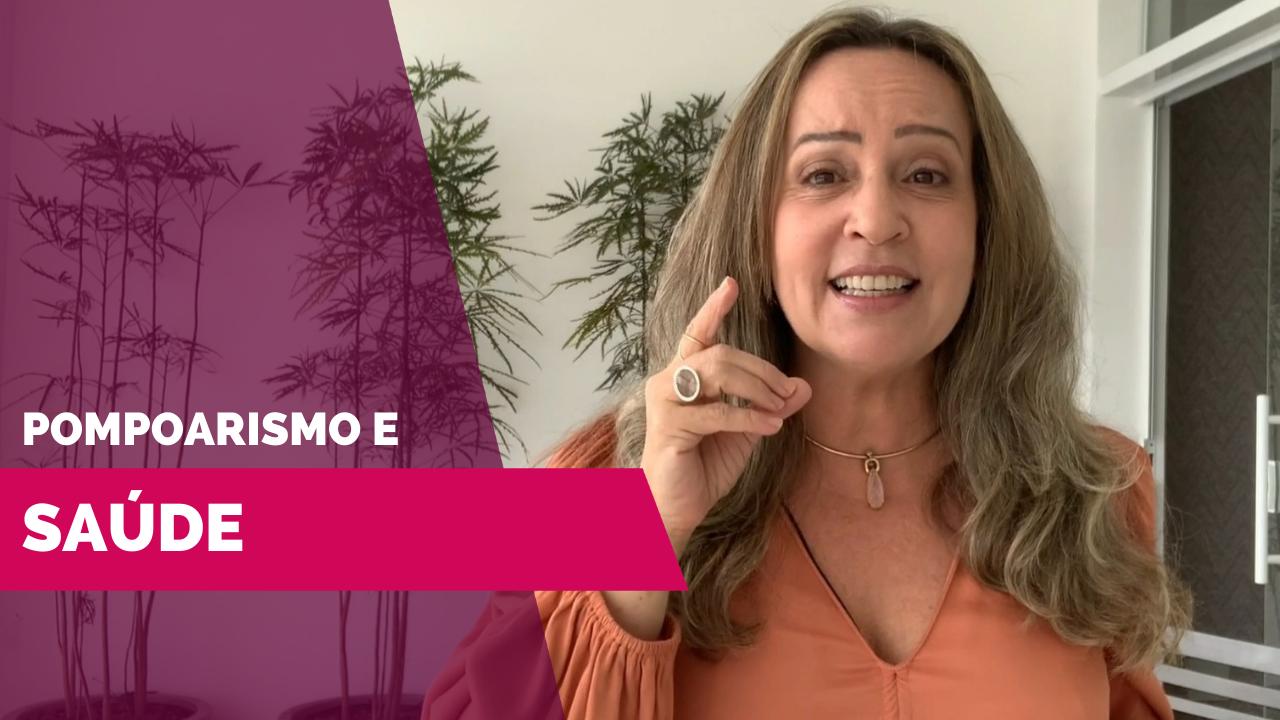 Vídeo   Pompoarismo e Saúde – por Jussara Hadadd
